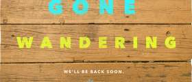 "Graphic design that reads ""Gone Wandering. We'll Be Back Soon."""