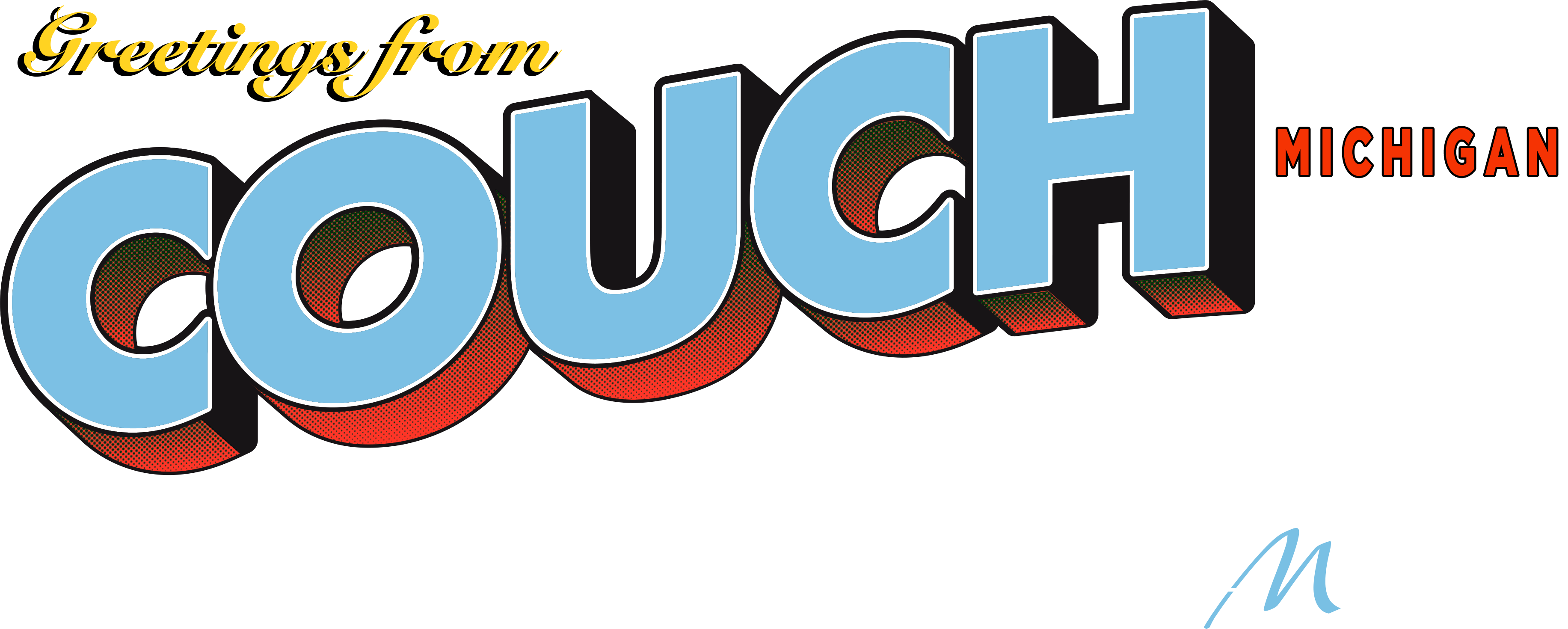 "Graphic design that reads ""Greetings From Couch, Michigan. Stay Home. Stay Safe."""