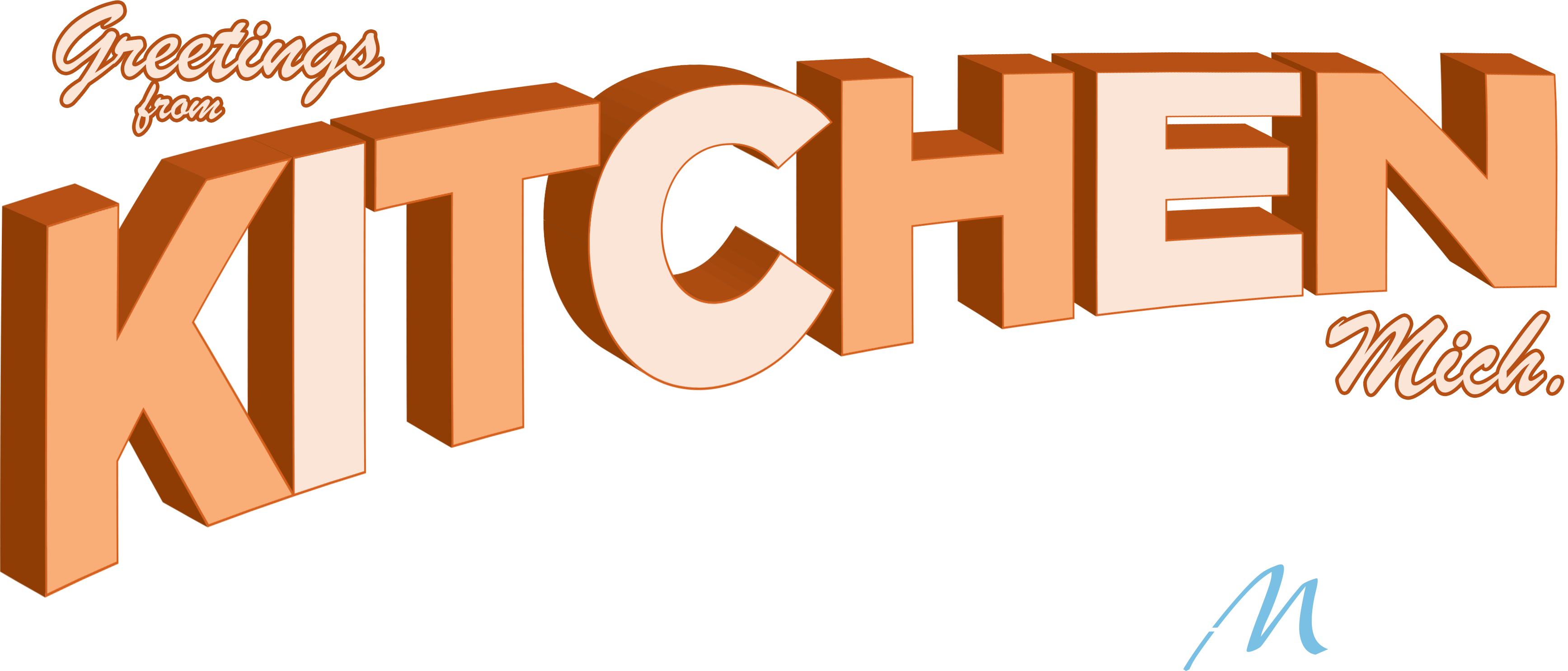 "Graphic design that reads ""Greetings From Kitchen, Michigan. Stay Home. Stay Safe."""