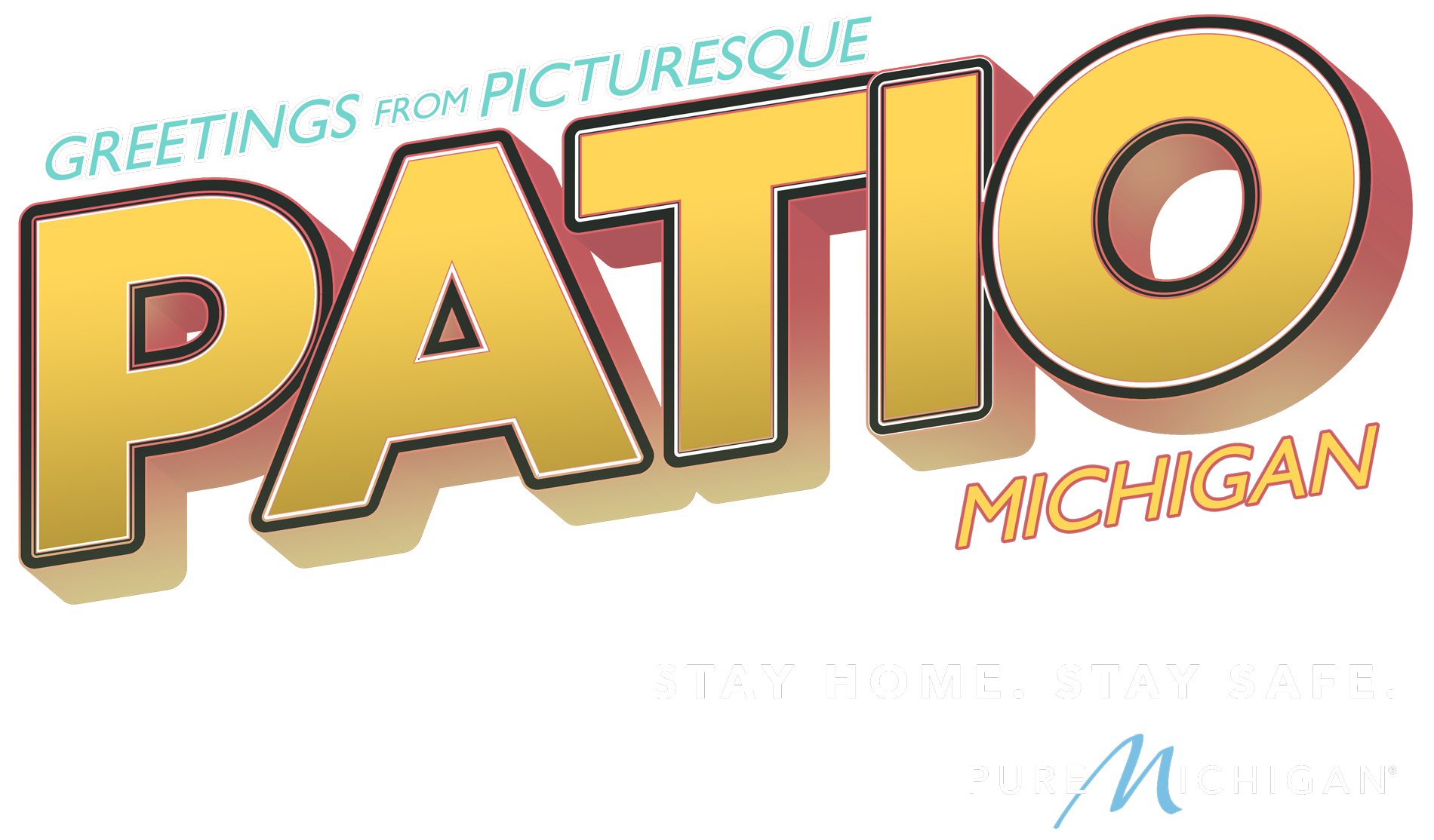 "Graphic design that reads""Greetings From Patio, Michigan. Stay Home. Stay Safe."""