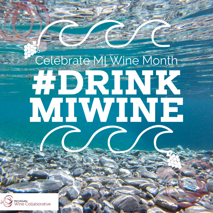 Image that reads: Celebrate Michigan Wine Month. #DrinkMiWine
